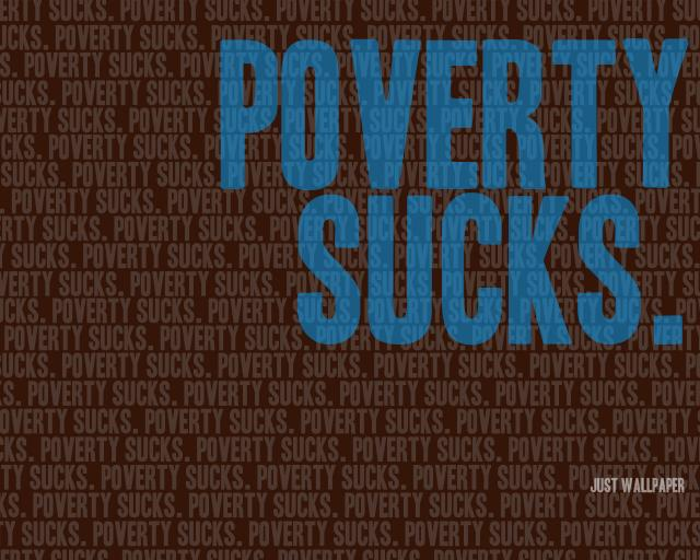 Poverty%20Sucks%20(JustWallpaper)_preview